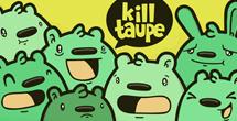 http://www.killtaupe.com
