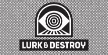http://www.lurkanddestroy.com/